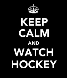 Keep Calm Watch Hockey